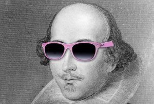 Shakespeare in Sunglasses